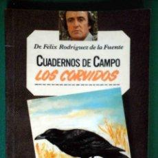 Libros de segunda mano: CUADERNOS DE CAMPO - FÉLIX RODRÍGUEZ DE LA FUENTE Nº 17 - LOS CORVIDOS. Lote 161818570