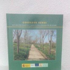Libros de segunda mano: CORREDOR VERDE RESTAURACION PAISAJISTICA Y AMBIENTAL EN VEGA BAJA DEL RIO SEGURA 2009 CONFEDERACION.. Lote 161877226