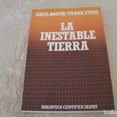 Libros de segunda mano: LA INESTABLE TIERRA BASIL BOOTH FRANK FITCH . Lote 161885018