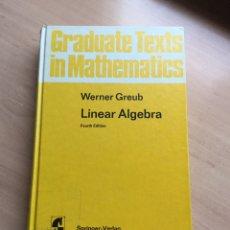 Libros de segunda mano de Ciencias: LINEAR ALGEBRA. GREUB. ALGEBRA LINEAL. Lote 161936918