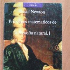 Libros de segunda mano de Ciencias: ISAAC NEWTON - PRINCIPIOS MATEMÁTICOS DE LA FILOSOFÍA NATURAL 1. INTRODUCCIÓN Y LIBRO I. Lote 161980218