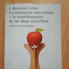 Libros de segunda mano de Ciencias: I. BERNARD COHEN - LA REVOLUCIÓN NEWTONIANA Y LA TRANSFORMACIÓN DE LAS IDEAS CIENTÍFICAS. Lote 161980598