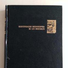 Libros de segunda mano: IDENTIFICACIÓN MICROSCÓPICA DE LOS MINERALES. E. WM. HEINRICH. GEOLOGÍA. Lote 162138882