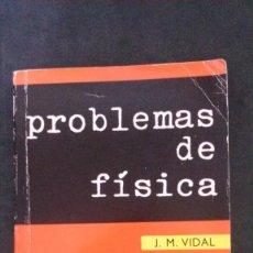 Libros de segunda mano de Ciencias - PROBLEMAS DE FÍSICA-J. M. VIDAL-V. GANDIA-715 PROBLEMAS-CURSOS SELECTIVO Y PREUNIVERSITARIO - 162156250