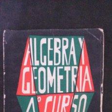 Libros de segunda mano de Ciencias: ÁLGEBRA Y GEOMETRÍA-4º CURSO BACHILLERATO PLAN 1957-R.ROMERO MERCADAL Y M. CABEZAS. Lote 162157982