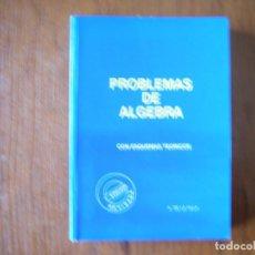 Libros de segunda mano de Ciencias: LIBRO PROBLEMAS DE ÁLGEBRA CON ESQUEMAS TEÓRICOS A DE LA VILA. Lote 162356586