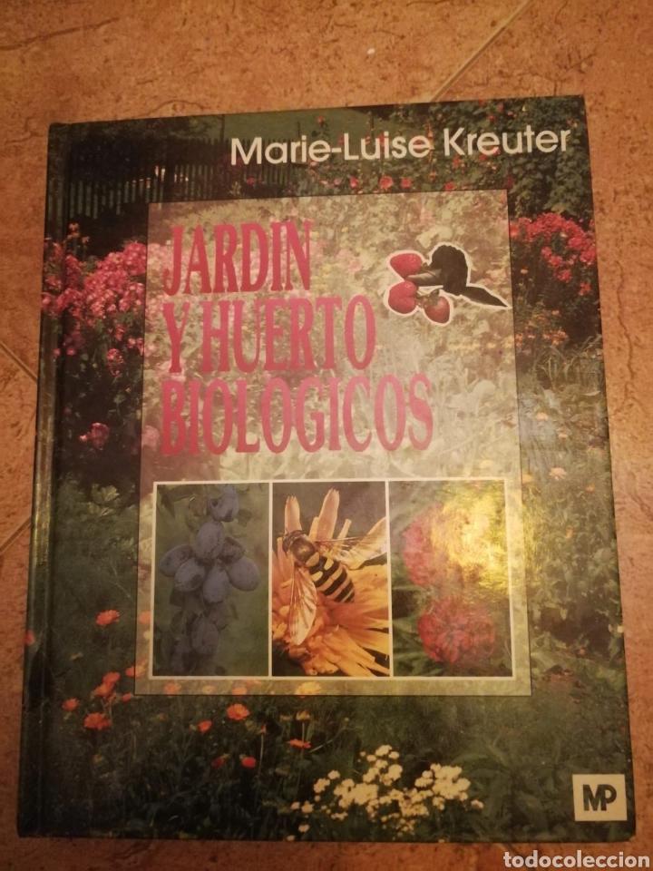 LIBRO JARDÍN Y HUERTO BIOLÓGICOS (Libros de Segunda Mano - Ciencias, Manuales y Oficios - Biología y Botánica)