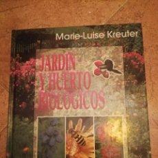Libros de segunda mano: LIBRO JARDÍN Y HUERTO BIOLÓGICOS. Lote 162412054
