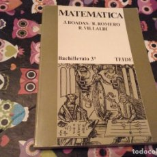 Libros de segunda mano de Ciencias: MATEMATICA 3º BACHILLERATO J. BOADAS / R. ROMERO / R. VILLALBI EDICION TEIDE 1977 SIN ESCRITOS. Lote 162418150