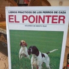 Libros de segunda mano: LIBRO PERROS DE CAZA EL POINTER. Lote 162491702