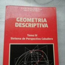 Libros de segunda mano de Ciencias: GEOMETRIA DESCRIPTIVA. TOMO IV SISTEMA DE PERSPECTIVA CABALLERA - F. JAVIER RODRIGUEZ DE ABAJO/ ALB. Lote 162656642