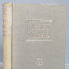 Libros de segunda mano de Ciencias: CONSERVACION POR EL FRIO. A. MONVOISIN. Lote 162793402
