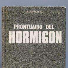Libros de segunda mano de Ciencias: PRONTUARIO DEL HORMIGON. A. HUMMEL. Lote 162796674
