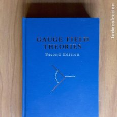Libros de segunda mano de Ciencias: GAUGE FIELD THEORIES. Lote 162850054