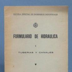 Libros de segunda mano de Ciencias: FORMULARIO DE HIDRAULICA. TUBERIAS Y CANALES. Lote 162922438