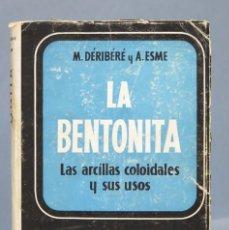 Libros de segunda mano de Ciencias: LA BENTONITA. LAS ARCILLA COLOIDALES Y SUS USOS. Lote 162924570