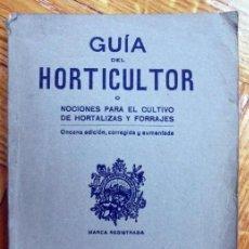 Libros de segunda mano: GUÍA DEL HORTICULTOR O NOCIONES PARA EL CULTIVO DE HORTALIZAS Y FORRAJES. Lote 163061890