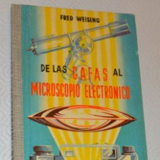 Libros de segunda mano de Ciencias: FRED WEISING - DE LAS GAFAS AL MICROSCOPIO ELECTRÓNICO. Lote 163427162