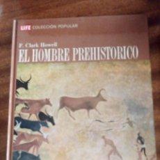 Libros de segunda mano: EL HOMBRE PREHISTÓRICO. F. CLARK HOWELL. LIFE. Lote 163454246