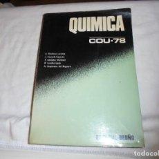 Libros de segunda mano de Ciencias: QUIMICA COU-78.EDITORIAL BRUÑO 1978.-1ª EDICION. Lote 236024040