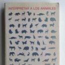 Libros de segunda mano: INTERPRETAR A LOS ANIMALES - TEMPLE GRANDIN, CATHERINE JOHNSON - RBA. Lote 163508658