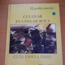 Libros de segunda mano: CULTIVAR EN LANA DE ROCA. GUÍA PASO A PASO (GREGORY IRVING). Lote 163554278