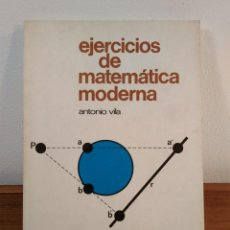 Libros de segunda mano de Ciencias: EJERCICIOS DE MATEMÁTICA MODERNA. C.O.U. VILA, ANTONIO. ISBN 843160381X.. Lote 163587854