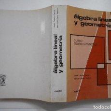 Libros de segunda mano de Ciencias: JOSÉ GARCÍA GARCÍA, MANUEL LÓPEZ PELLICER ÁLGEBRA LINEAL Y GEOMETRÍA Y94008. Lote 163717502