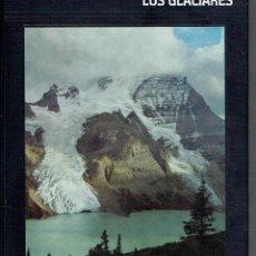 Libros de segunda mano: LOS GLACIARES. RONALD H. BAILEY.. Lote 163736694