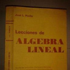 Libros de segunda mano de Ciencias: LECCIONES DE ÁLGEBRA LINEAL 1971 JOSÉ L. PINILLA . Lote 163776490