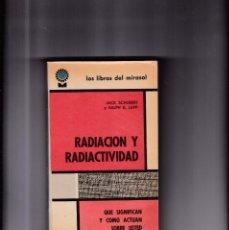 Libros de segunda mano de Ciencias: RADIACION Y RADIACTIVIDAD - J.SCHUBERT & R.E.LAPP - ARGENTINA 1959 / 1ª EDICION. Lote 163890478