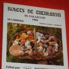 Libros de segunda mano: BOLETS DE CATALUNYA III COL·LECCIO (LAMINAS 101 A 150) - SOCIETAT CATALANA MICOLOGIA 1984. Lote 163915798