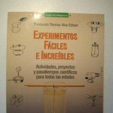 Livres d'occasion: EXPERIMENTOS FÁCILES E INCREÍBLES. FUNDACIÓN THOMAS ALVA EDISON. EDICIONES MARTÍNEZ ROCA 1993. Lote 163981994