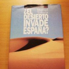 Libros de segunda mano: ¿EL DESIERTO INVADE ESPAÑA? (MANUEL TOHARIA) CÍRCULO DE LECTORES. Lote 163985958