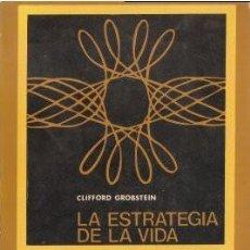 Libros de segunda mano: LA ESTRATEGIA DE LA VIDA - GROBSTEIN, CLIFFORD 1973. Lote 164062506
