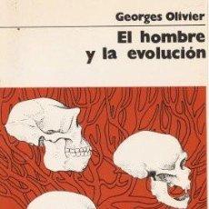 Libros de segunda mano: EL HOMBRE Y SU EVOLUCIÓN - OLIVIER, GEORGES 1976. Lote 164063894