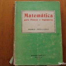 Libros de segunda mano de Ciencias: MATEMÁTICAS PARA FÍSICOS E INGENIEROS PEDRO ABELLANAS. Lote 164127778