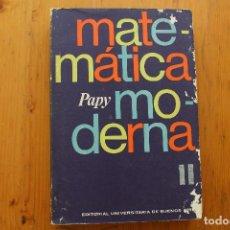 Libros de segunda mano de Ciencias: MATEMÁTICA MODERNA PAPY. Lote 164129290