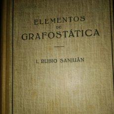 Libros de segunda mano de Ciencias: ELEMENTOS DE GRAFOSTÁTICA. I. RUBIO SANJUAN. EDITORIAL LABOR. AÑO 1951. CARTONÉ. PÁGINAS 267. PESO 4. Lote 164248564