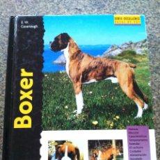 Libros de segunda mano: SERIE EXCELLENCE RAZAS DE HOY -- BOXER -- E. W. CAVANAUGH -- 2001 -- . Lote 164743274