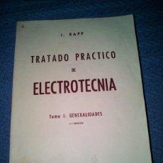 Libros de segunda mano de Ciencias: TRATADO PRACTICO DE ELECTROTECNIA TOMO 1. Lote 164746449