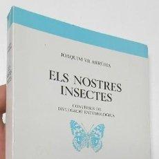 Libros de segunda mano: ELS NOSTRES INSECTES - JOAQUIM VILARRÚBIA. Lote 164804166