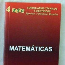 Libros de segunda mano de Ciencias: MATEMÁTICAS - FORMULARIOS TÉCNICOS Y CIENTÍFICOS - EJERCICIOS Y PROBLEMAS RESUELTOS - VER. Lote 164809414