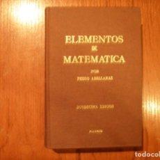 Libros de segunda mano de Ciencias: LIBRO ELEMENTOS DE MATEMÁTICAS PEDRO ABELLANAS. Lote 164863442