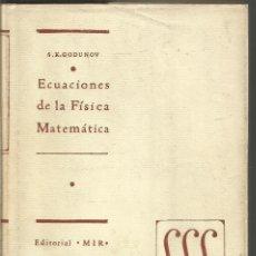 Libros de segunda mano de Ciencias: S.K. GODUNOV. ECUACIONES DE LA FISICA MATEMATICA. MIR. Lote 164868678