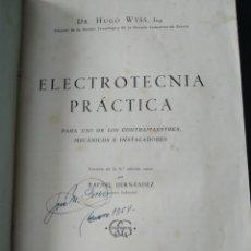 Libros de segunda mano de Ciencias: ELECTROTECNIA PRÁCTICA. HUGO WYSS. EDITORIAL GUSTAVO GILI. AÑO 1949. CARTONÉ. PÁGINAS 392. PESO 600. Lote 165075557