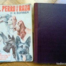 Libros de segunda mano: EL PERRO DE RAZA - BOMMIER, DR. R. - 1944. Lote 165339198