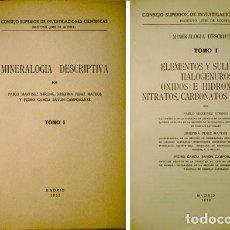 Libros de segunda mano de Ciencias: MINERALOGÍA DESCRIPTIVA. [I: ELEMENTOS Y SULFUROS, HALOGENUROS...II: SULFATOS, TELURATOS...]. 1952-5. Lote 165456386