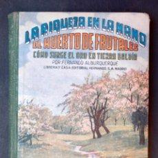 Livres d'occasion: A224.-EL HUERTO DE FRUTALES.- COMO SURGE EL ORO EN TIERRA BALDIA.- FERNANDO ALBURQUERQUE. Lote 165513874