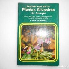 Libros de segunda mano: D. SEIDEL, W. EISENREICH PEQUEÑA GUÍA DE LAS PLANTAS SILVESTRES DE EUROPA Y94202 . Lote 165608426
